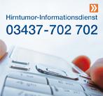 Hirntumor-Informationsdienst Telefon: 03437-702 702